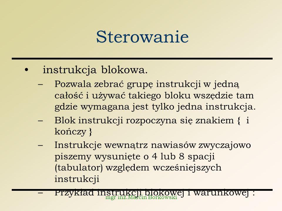 mgr inż.Marcin Borkowski Sterowanie instrukcja blokowa.