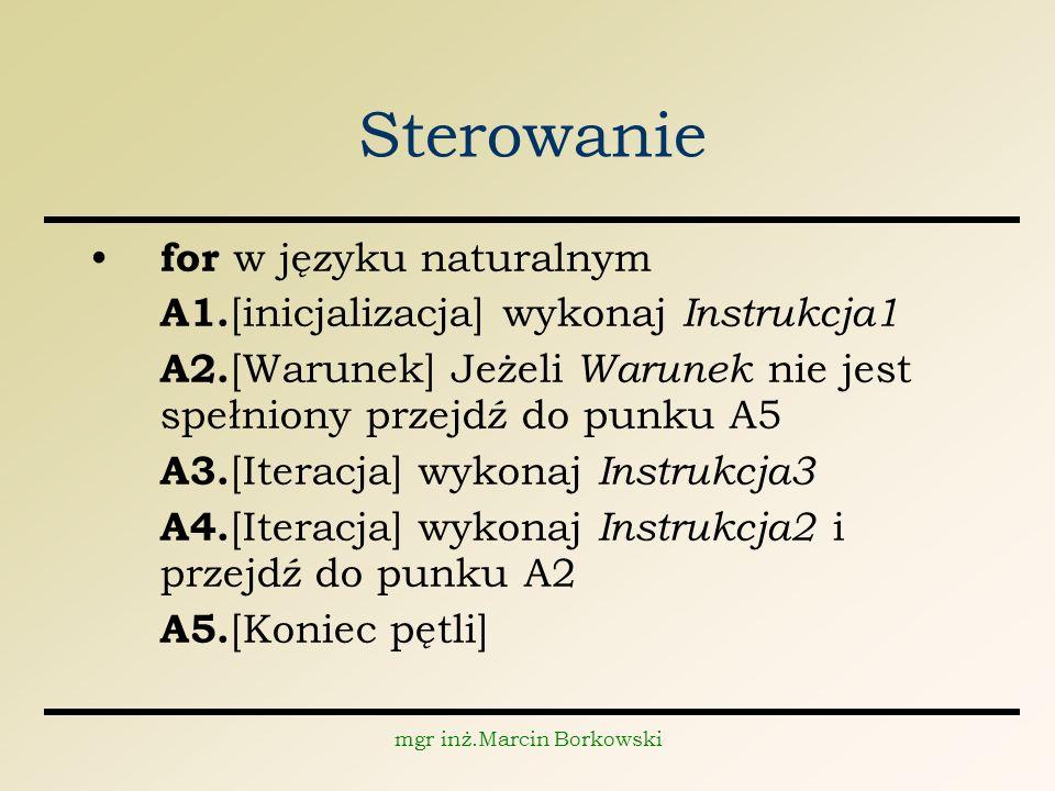 mgr inż.Marcin Borkowski Sterowanie for w języku naturalnym A1.
