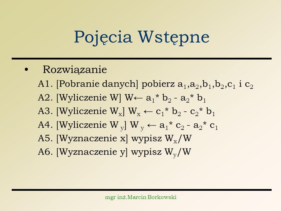 mgr inż.Marcin Borkowski Pojęcia Wstępne Rozwiązanie A1.