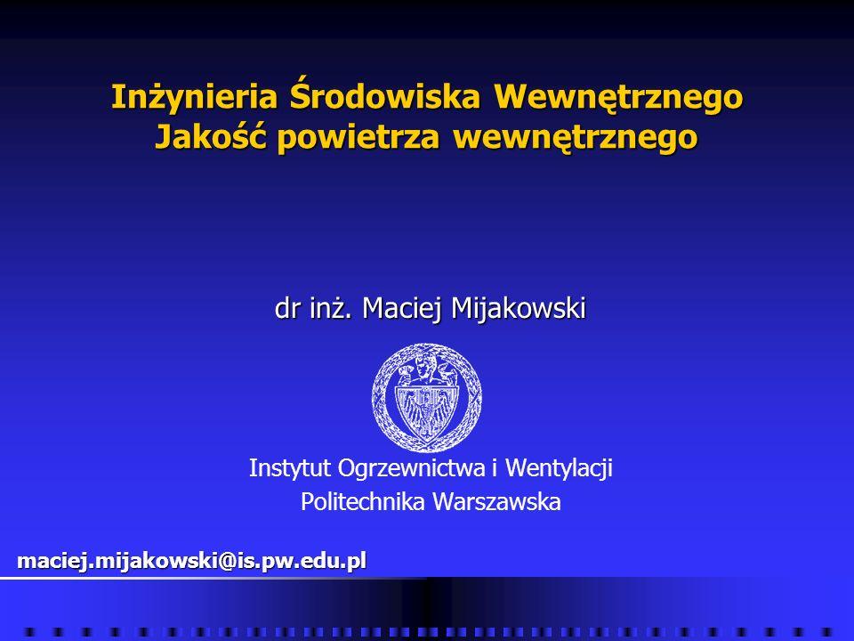 Jakość powietrza wewnętrznego Maciej Mijakowski Instytut Ogrzewnictwa i Wentylacji, PW Zanieczyszczenia powietrza Zanieczyszczenia mikrobiologiczne - problemy przy klasyfikacji Zanieczyszczenia mikrobiologiczne - problemy przy klasyfikacji różnorodność mikroorganizmów występujących w środowiskach wewnętrznych i ich różnorodne oddziaływanie alergogenne, ustrojowa podatność na alergię osoby narażonej na działanie grzybów jest ważniejsza niż wartość stężenia zarodników w powietrzu, na które jest narażona, występowanie określonych drobnoustrojów wewnątrz budynku będące wyznacznikiem błędów konstrukcyjnych, a nie stanowiące o zagrożeniu dla zdrowia ludzi, niedocenianie zagrożenia dla zdrowia użytkowników pojawiającego się wraz z niektórymi drobnoustrojami