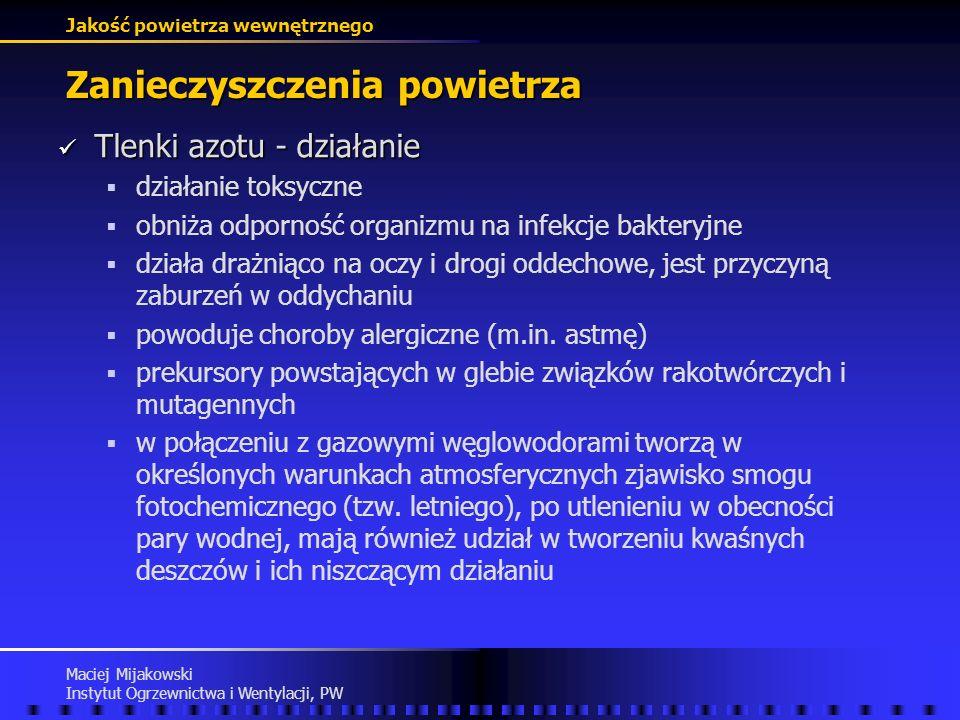 Jakość powietrza wewnętrznego Maciej Mijakowski Instytut Ogrzewnictwa i Wentylacji, PW Zanieczyszczenia powietrza Tlenki azotu Tlenki azotu podtlenek