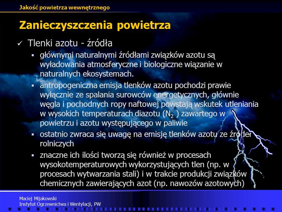 Jakość powietrza wewnętrznego Maciej Mijakowski Instytut Ogrzewnictwa i Wentylacji, PW Zanieczyszczenia powietrza Tlenki azotu - wartości stężeń Tlenk