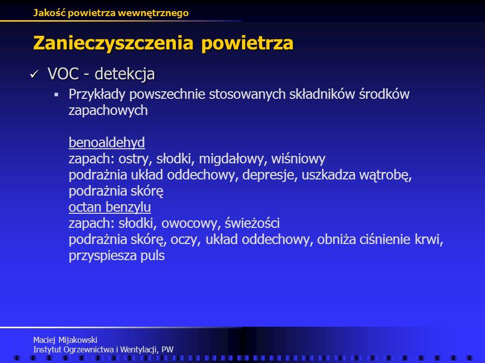 Jakość powietrza wewnętrznego Maciej Mijakowski Instytut Ogrzewnictwa i Wentylacji, PW Zanieczyszczenia powietrza VOC - detekcja VOC - detekcja analiz