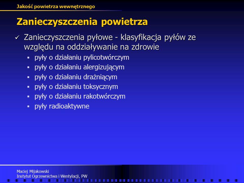 Jakość powietrza wewnętrznego Maciej Mijakowski Instytut Ogrzewnictwa i Wentylacji, PW Zanieczyszczenia powietrza Zanieczyszczenia pyłowe - rozmiary z