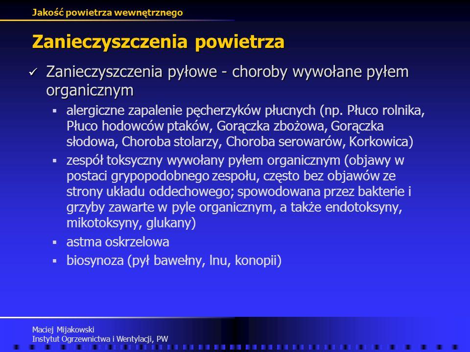 Jakość powietrza wewnętrznego Maciej Mijakowski Instytut Ogrzewnictwa i Wentylacji, PW Zanieczyszczenia powietrza Zanieczyszczenia pyłowe - pylice wyw