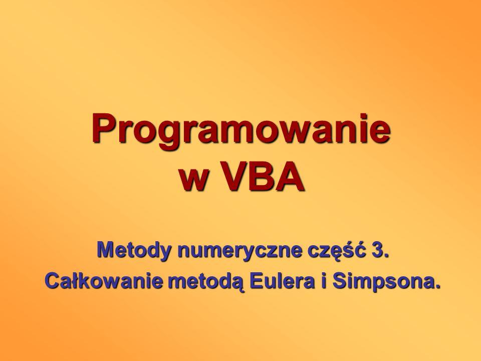 Programowanie w VBA Metody numeryczne część 3. Całkowanie metodą Eulera i Simpsona.