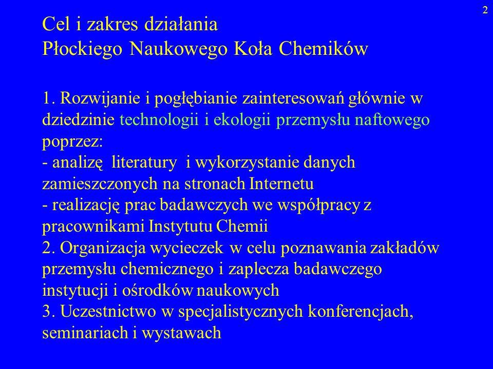 2 1. Rozwijanie i pogłębianie zainteresowań głównie w dziedzinie technologii i ekologii przemysłu naftowego poprzez: - analizę literatury i wykorzysta