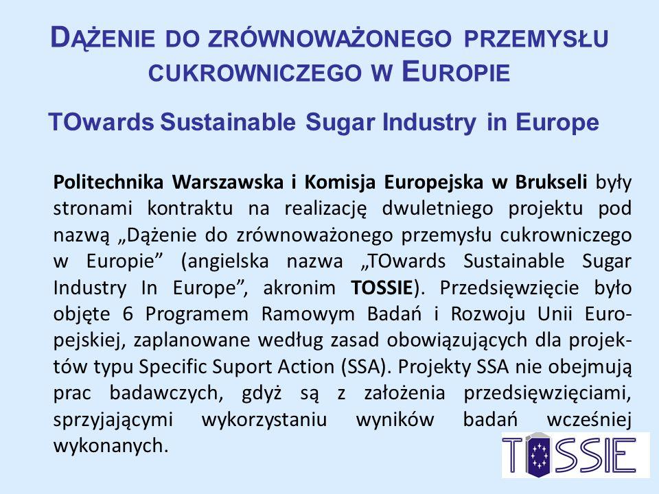 D ĄŻENIE DO ZRÓWNOWAŻONEGO PRZEMYSŁU CUKROWNICZEGO W E UROPIE TOwards Sustainable Sugar Industry in Europe Politechnika Warszawska i Komisja Europejsk