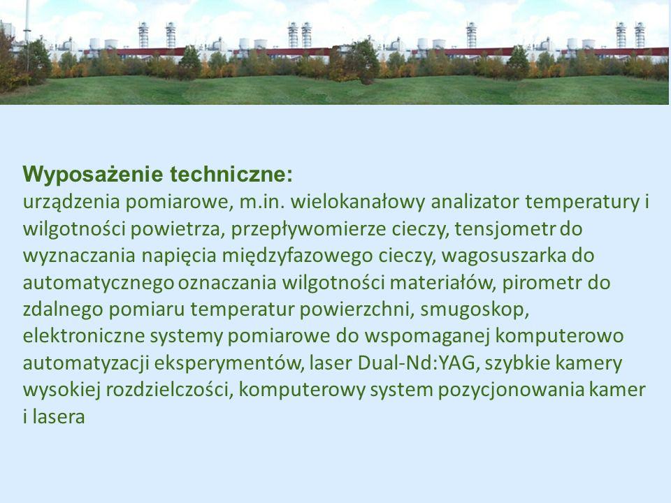 Wyposażenie techniczne: urządzenia pomiarowe, m.in. wielokanałowy analizator temperatury i wilgotności powietrza, przepływomierze cieczy, tensjometr d