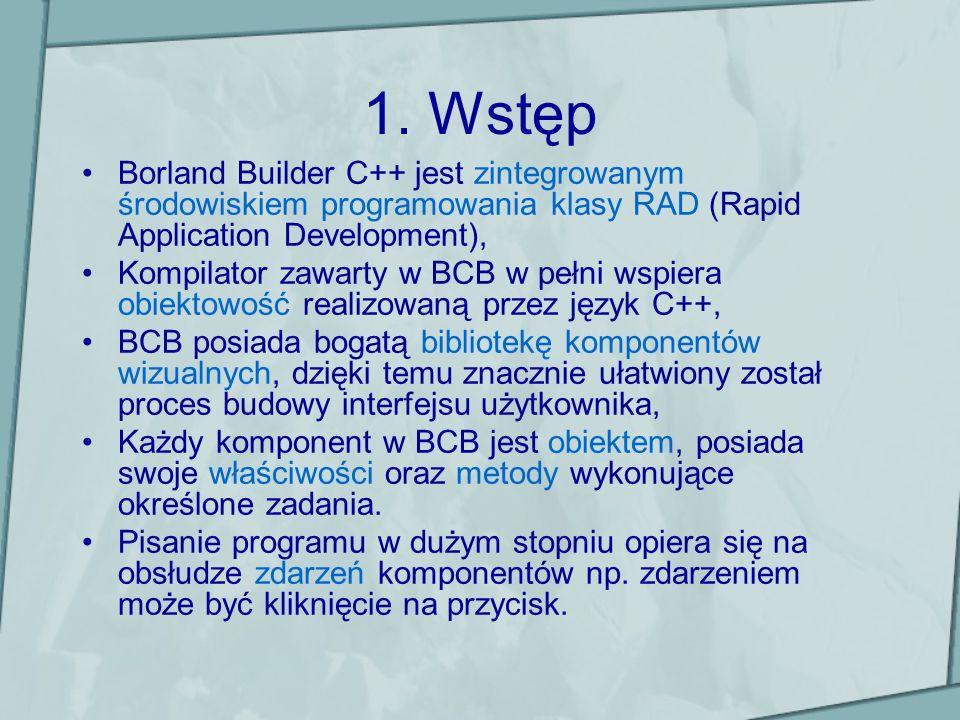 Ustawienia kompilatora (1) Domyślne ustawienia kompilatora nie zapewniają, że program będzie uruchamiał się na dowolnym komputerze bez środowiska BCB.