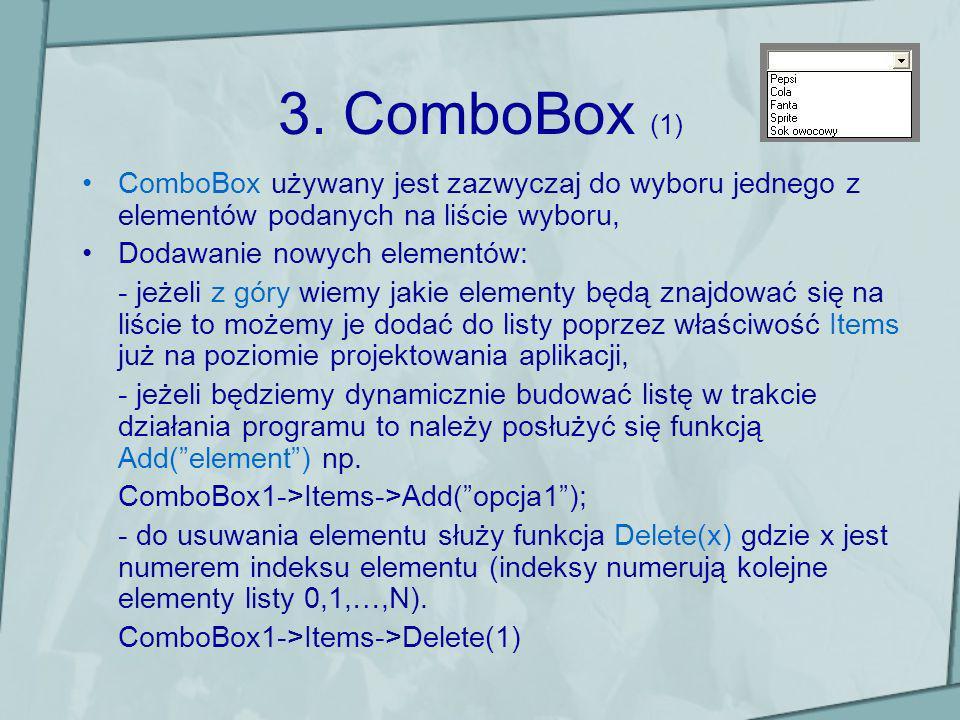 3. ComboBox (1) ComboBox używany jest zazwyczaj do wyboru jednego z elementów podanych na liście wyboru, Dodawanie nowych elementów: - jeżeli z góry w