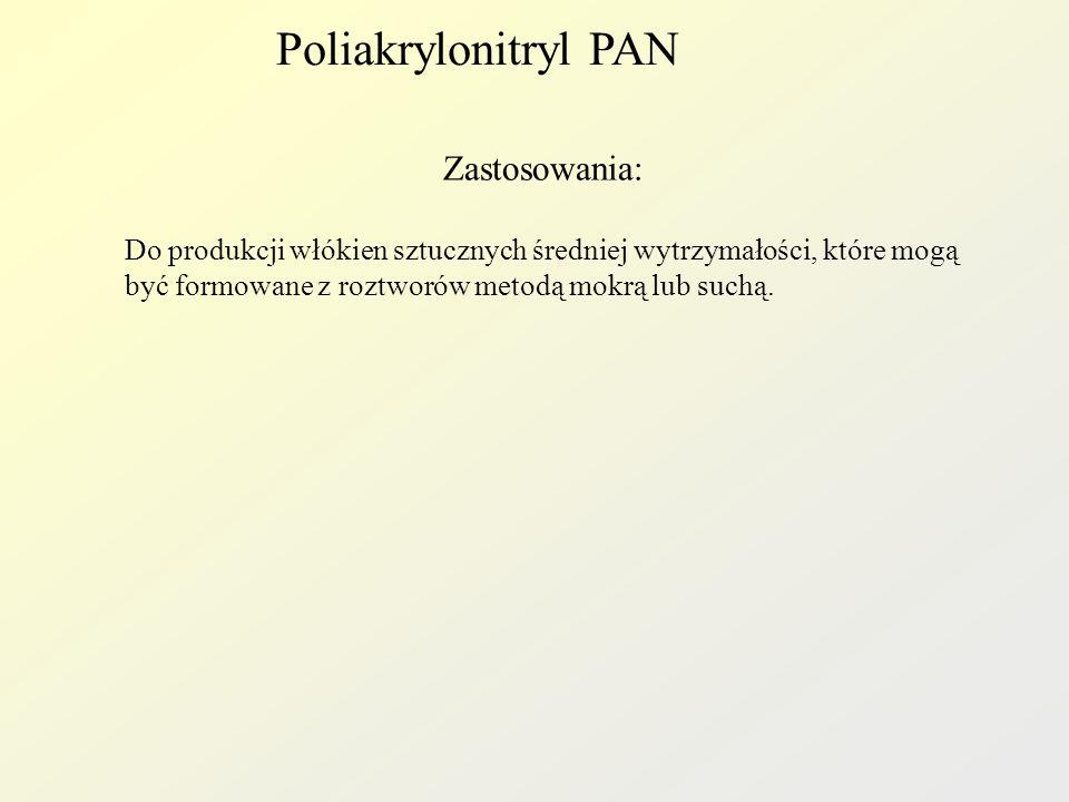 Poliakrylonitryl PAN Zastosowania: Do produkcji włókien sztucznych średniej wytrzymałości, które mogą być formowane z roztworów metodą mokrą lub suchą