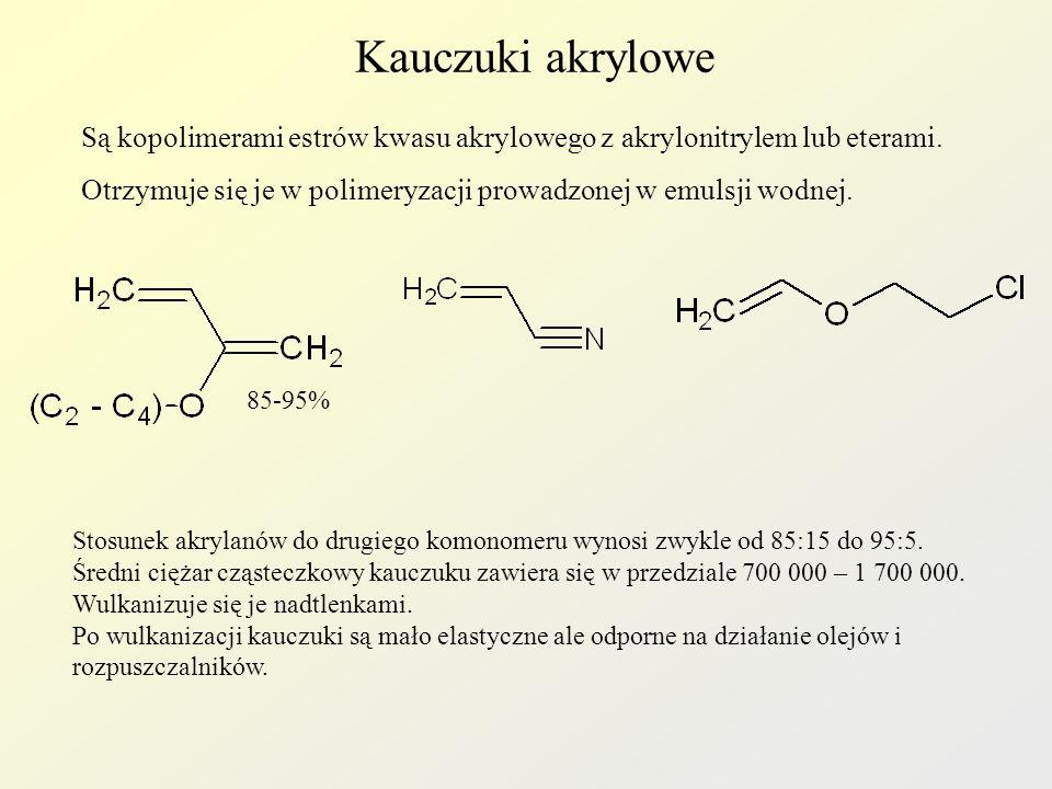 Kauczuki akrylowe Są kopolimerami estrów kwasu akrylowego z akrylonitrylem lub eterami. Otrzymuje się je w polimeryzacji prowadzonej w emulsji wodnej.