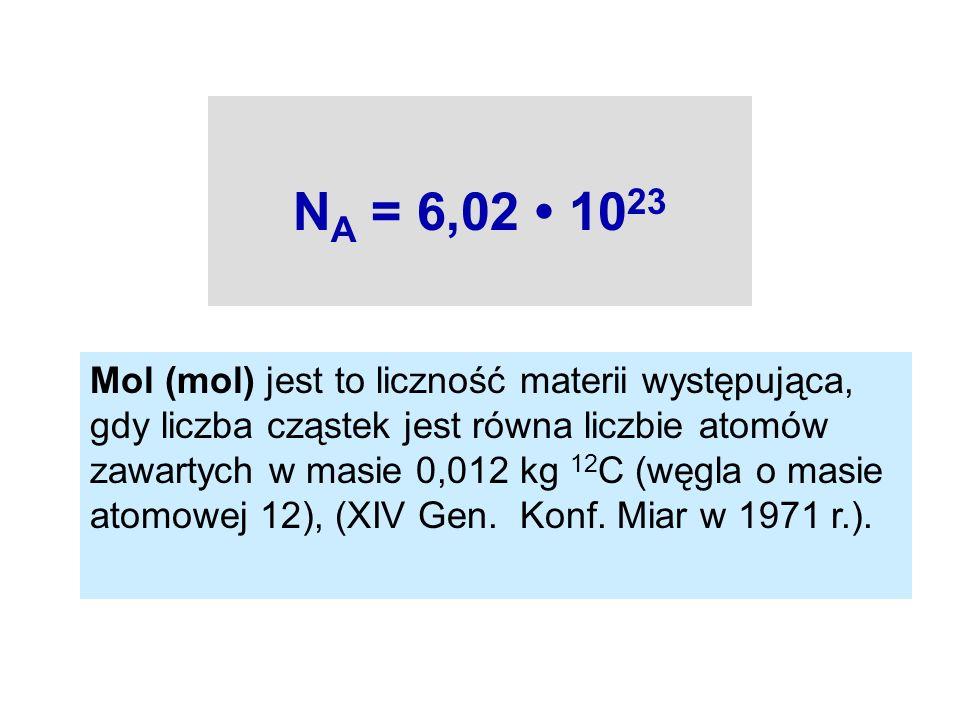 Mol (mol) jest to liczność materii występująca, gdy liczba cząstek jest równa liczbie atomów zawartych w masie 0,012 kg 12 C (węgla o masie atomowej 1