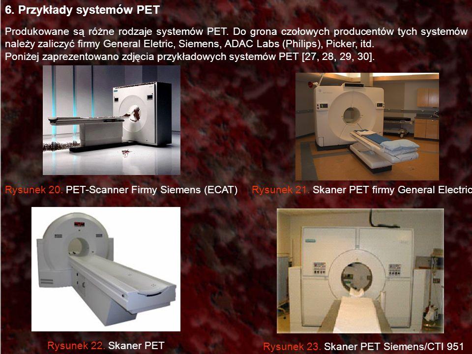 6. Przykłady systemów PET Produkowane są różne rodzaje systemów PET. Do grona czołowych producentów tych systemów należy zaliczyć firmy General Eletri