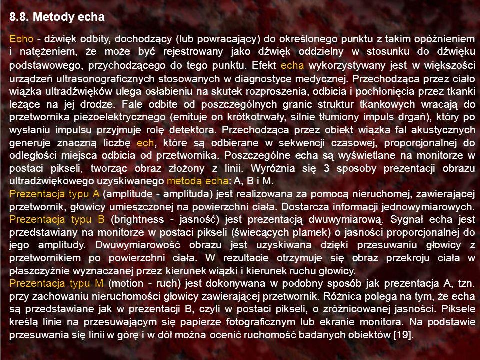 8.8. Metody echa Echo - dżwięk odbity, dochodzący (lub powracający) do określonego punktu z takim opóźnieniem i natężeniem, że może być rejestrowany j