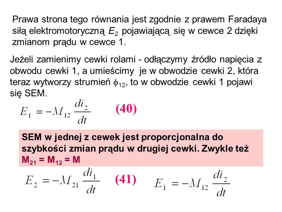 Prawa strona tego równania jest zgodnie z prawem Faradaya siłą elektromotoryczną E 2 pojawiającą się w cewce 2 dzięki zmianom prądu w cewce 1. Jeżeli