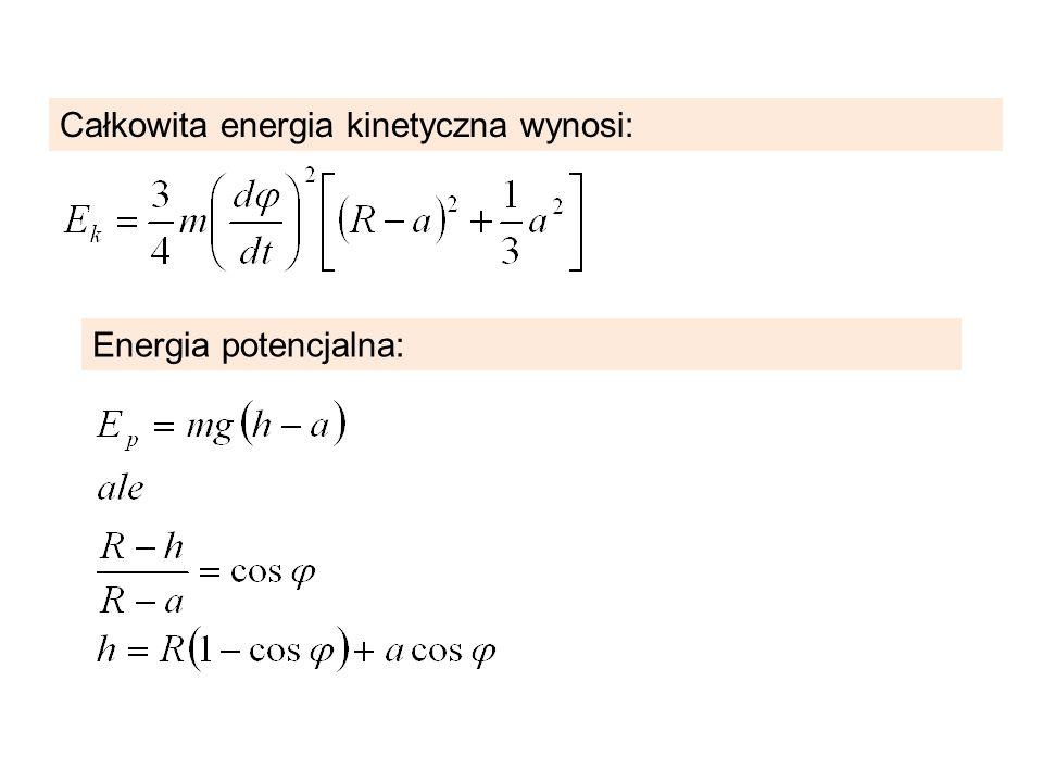 Całkowita energia kinetyczna wynosi: Energia potencjalna: