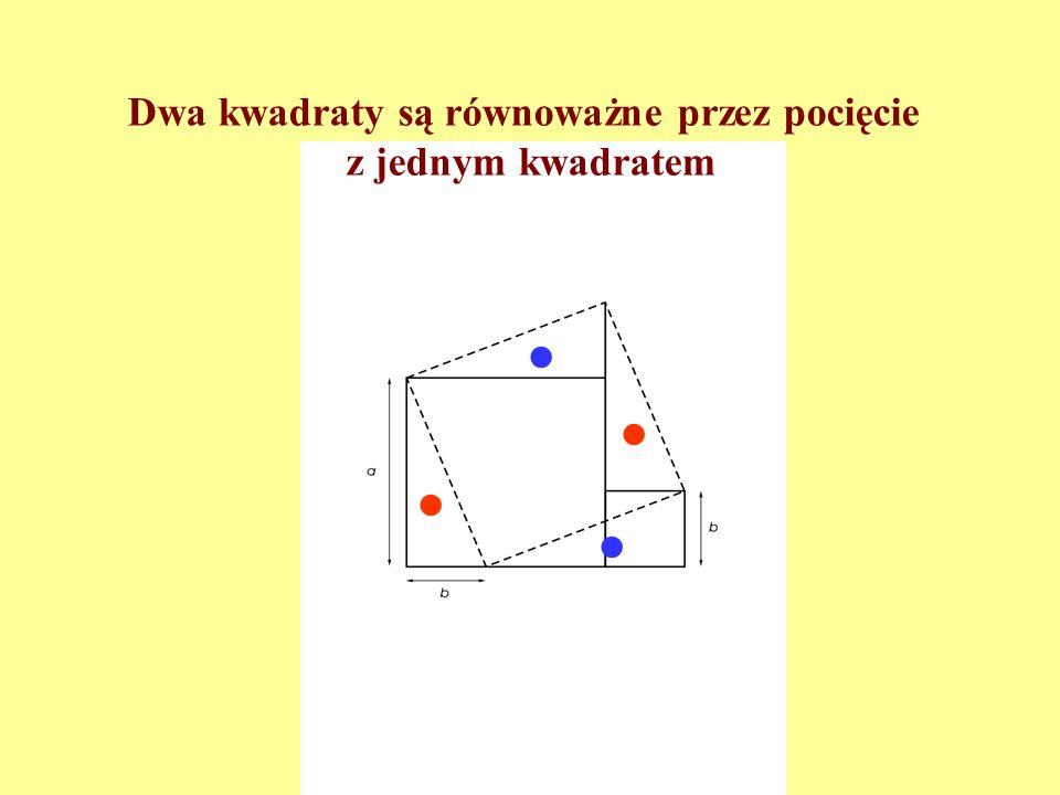 Każdy prostokąt jest równoważny przez pocięcie z prostokątem, w którym stosunek boku dłuższego do krótszego jest niewiększy niż 4 a b