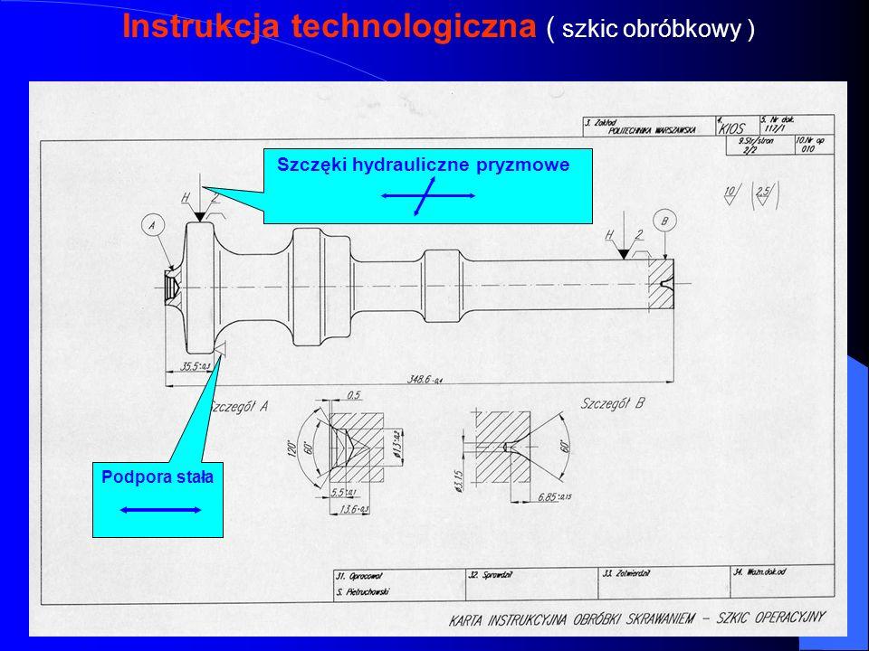 Instrukcja technologiczna ( szkic obróbkowy ) Szczęki hydrauliczne pryzmowe Podpora stała