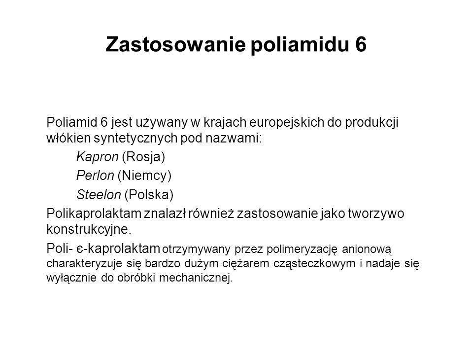 Zastosowanie poliamidu 6 Poliamid 6 jest używany w krajach europejskich do produkcji włókien syntetycznych pod nazwami: Kapron (Rosja) Perlon (Niemcy)