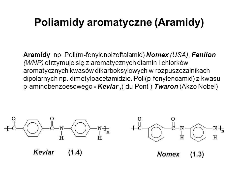 Poliamidy aromatyczne (Aramidy) Aramidy np. Poli(m-fenylenoizoftalamid) Nomex (USA), Feniłon (WNP) otrzymuje się z aromatycznych diamin i chlorków aro