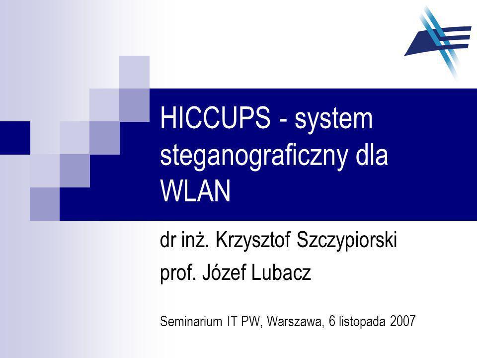 12 K.Szczypiorski, J.Lubacz Wpływ na ramkową stopę błędów (RSB) RSB=7/12 RSB HICCUPS =3/4 Sieć z HICCUPS RSB=4/12=1/3 Sieć bez HICCUPS uszkodzenie ramki w wyniku błędu w kanale Zwykłe ramki Ramki HICCUPS System steganograficzny HICCUPS