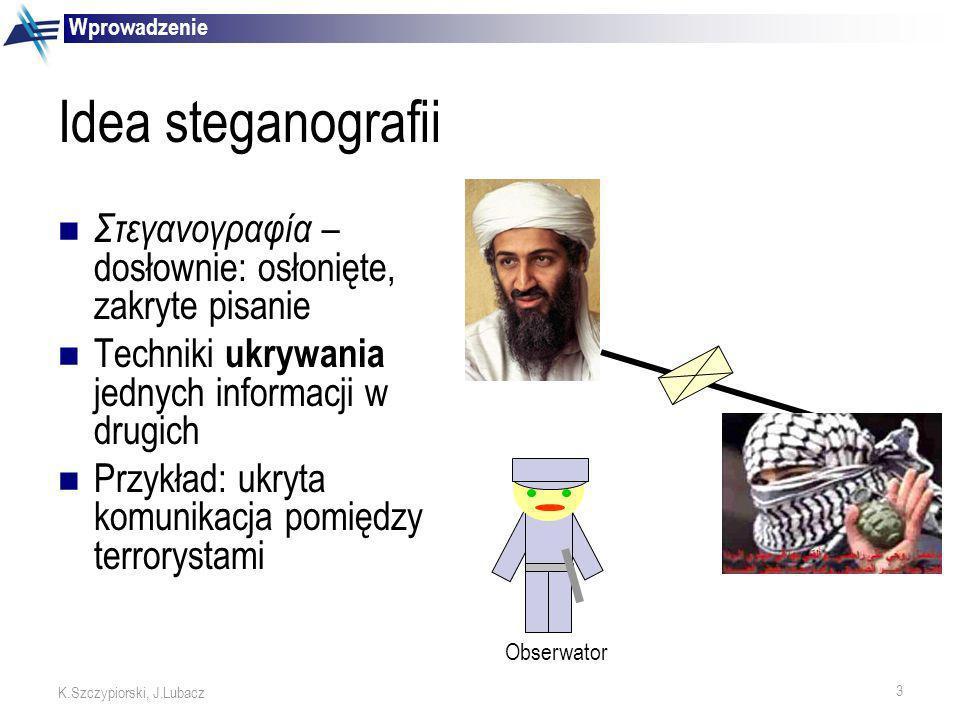 4 K.Szczypiorski, J.Lubacz http://www.si.umich.edu/spies/methods-ink.html http://www.si.umich.edu/spies/methods-mask.html http://www.miki.hg.pl/tatoo%20maly/Image72.jpg Maskowanie (przykładanie szablonów) Atrament sympatyczny Tatuaże Steganogramy – historia Wprowadzenie