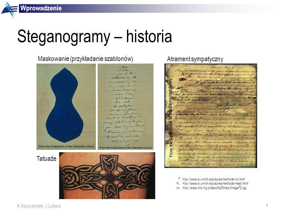 4 K.Szczypiorski, J.Lubacz http://www.si.umich.edu/spies/methods-ink.html http://www.si.umich.edu/spies/methods-mask.html http://www.miki.hg.pl/tatoo%