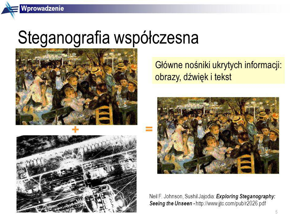 5 K.Szczypiorski, J.Lubacz Steganografia współczesna Wprowadzenie + = Neil F. Johnson, Sushil Jajodia: Exploring Steganography: Seeing the Unseen - ht
