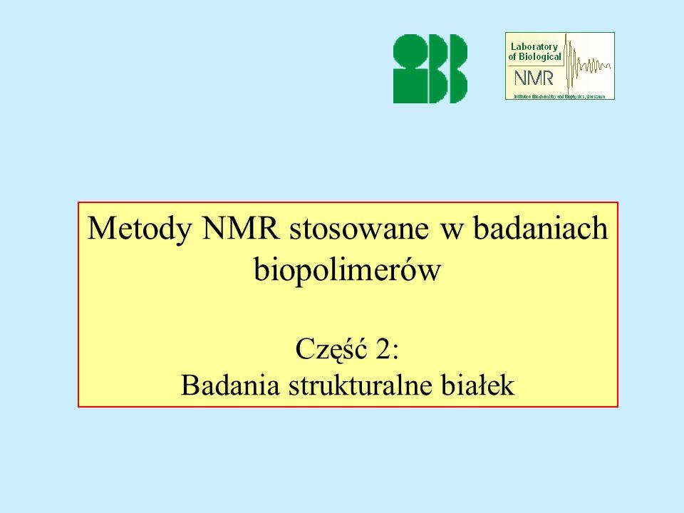 Metody NMR stosowane w badaniach biopolimerów Część 2: Badania strukturalne białek