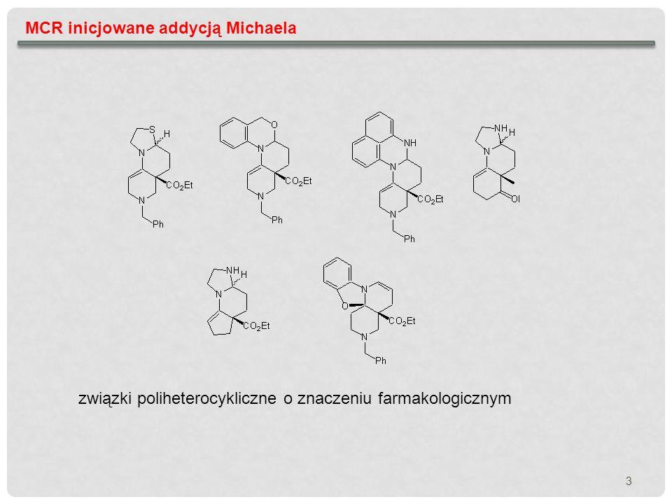 MCR inicjowane addycją Michaela Noël, R.; Fargeau-Bellassoued, M.-C.; Vanucci-Bacqué, C.; Lhommet, G.Synthesis 2008, 1948 4