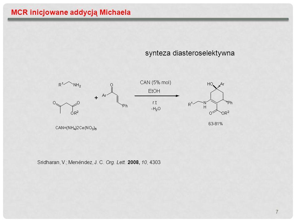 MCR inicjowane addycją Michaela - reakcje enancjoselektywne Wadamoto, M.; Phillips, E.