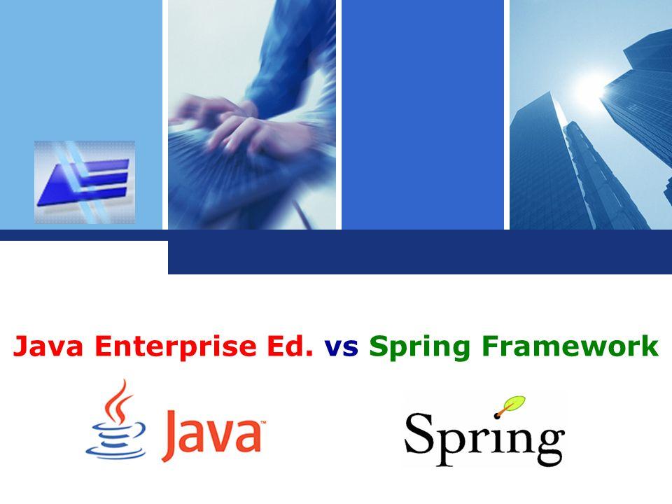 L o g o Java Enterprise Ed. vs Spring Framework SDM-1 Agnieszka Brejnak