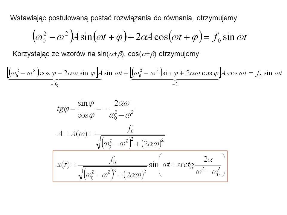 REZONANS AMPLITUDOWY Amplituda drgań ustalonych jest maksymalna, gdy Rezonans amplitudowy Rezonans mocy