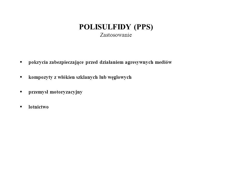 POLISULFIDY (PPS) Zastosowanie pokrycia zabezpieczające przed działaniem agresywnych mediów kompozyty z włókien szklanych lub węglowych przemysł motor