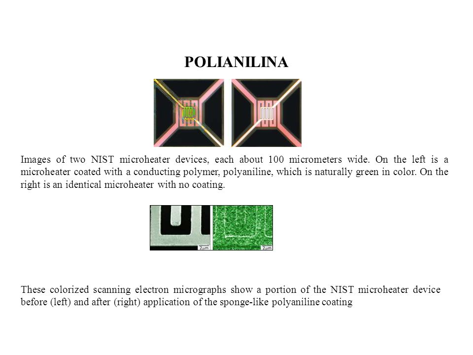 POLIANILINA Images of two NIST microheater devices, each about 100 micrometers wide. On the left is a microheater coated with a conducting polymer, po