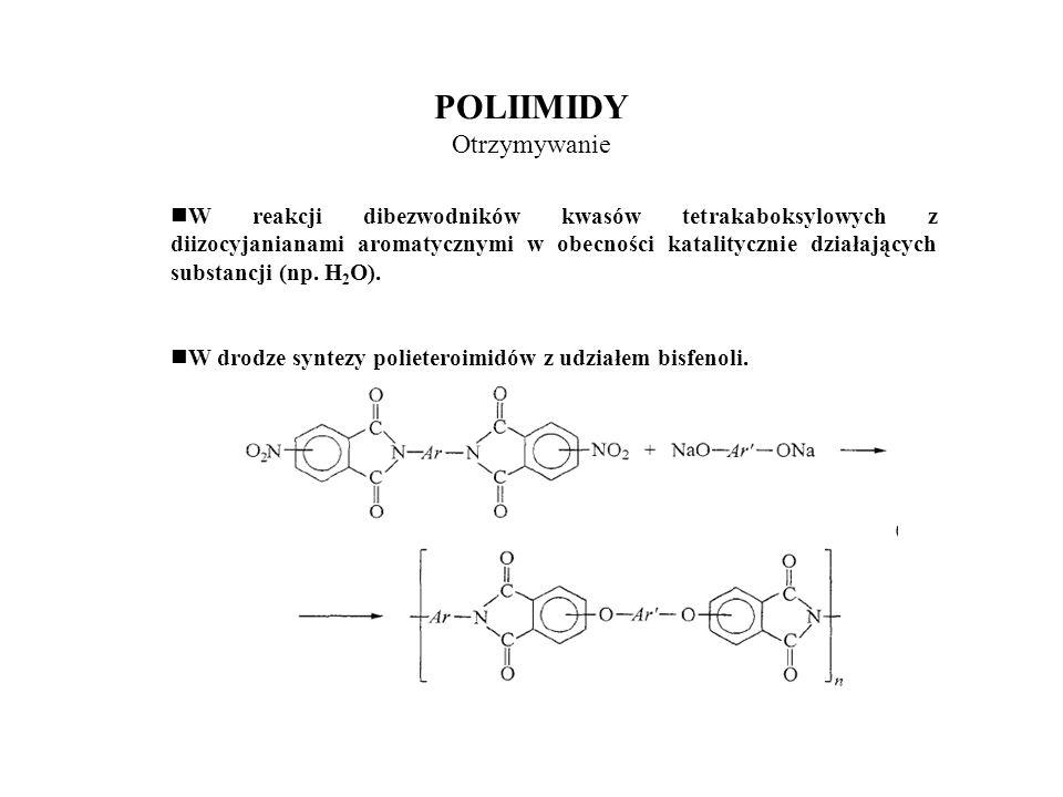 Wysoka odporność termiczna 450-500 o C początki rozkładu w atmosferze obojętnejpowyżej 500 o C dosyć szybki ubytek masydo 1000 o C zachowane jest około 60% masy początkowej (poliimid z bezwodnika piromelitowego i 4,4`-diaminobenzofenonu –T g = 380 o C) bardzo dobre właściwości mechaniczne, dielektryczne odporność na rozpuszczalniki stabilność hydrolityczna POLIIMIDY Właściwości
