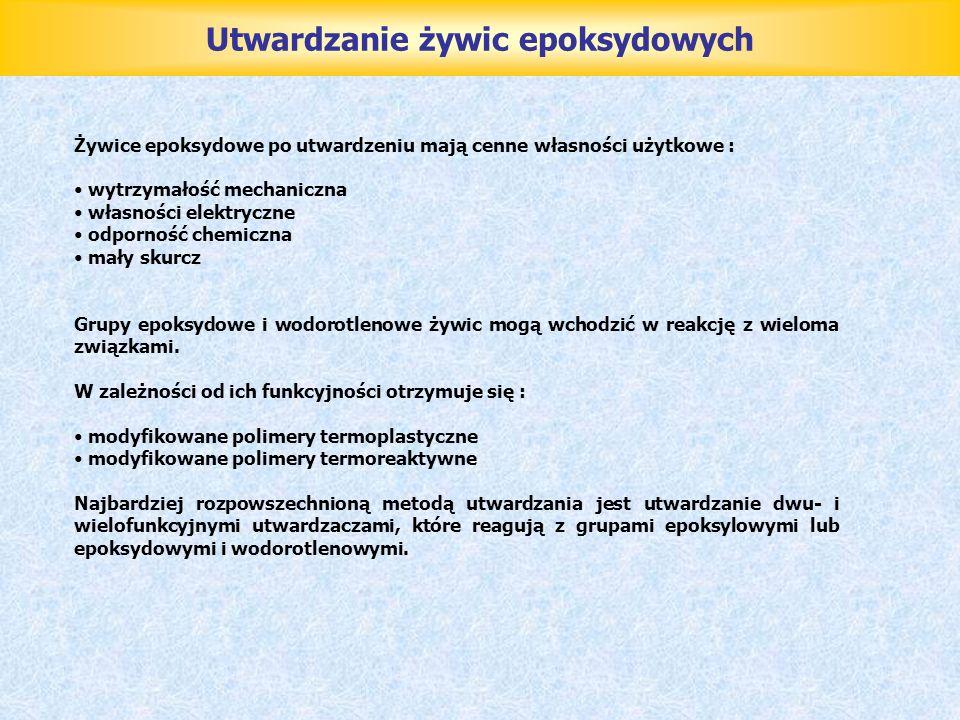 Utwardzanie żywic epoksydowych Żywice epoksydowe po utwardzeniu mają cenne własności użytkowe : wytrzymałość mechaniczna własności elektryczne odporno