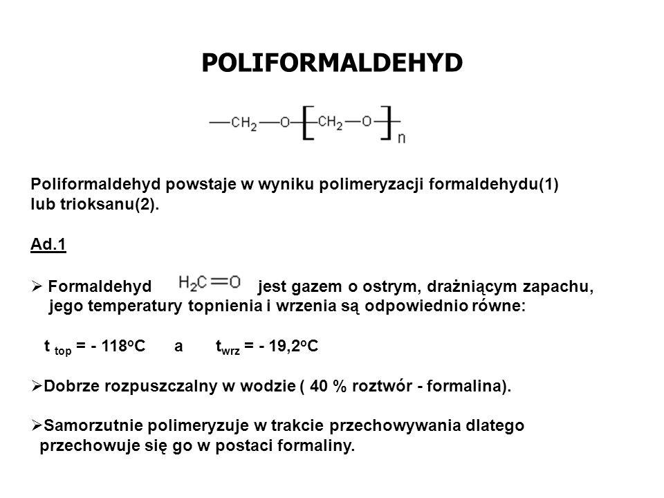 POLIFORMALDEHYD Formaldehyd otrzymuje się na drodze utleniania metanu tlenem z powietrza w obecności katalizatora cynowego lub tlenków żelaza i molibdenu: Prócz formaldehydu, którego powstaje 40% w mieszaninie reakcyjnej, powstają produkty uboczne takie jak : H 2, CO i CH 3 OH (4-12%).