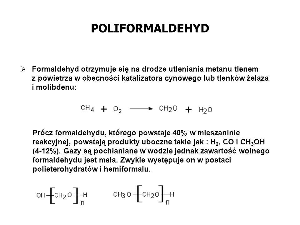 POLIFORMALDEHYD Ad.2 Trioksan jest to trimer formaldehydu, o t top = 61- 62 o C, t wrz = 114 - 115 o C, odporny na działanie zasad, ale ulegający hydrolizie pod wpływem kwasów nieorganicznych Otrzymuje się go z technicznej formaliny przez usunięcie metanolu pod ciśnieniem atmosferycznym w kolumnie rektyfikacyjnej.