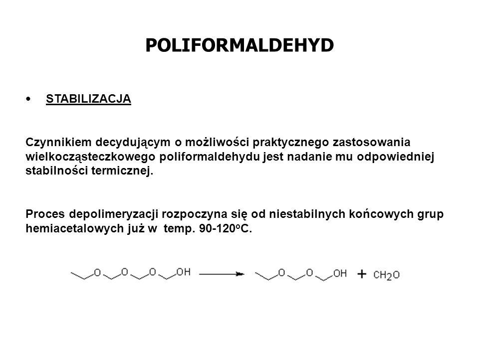 POLIFORMALDEHYD WŁAŚCIWOŚCI 1.Struktura zbliżona do PE.