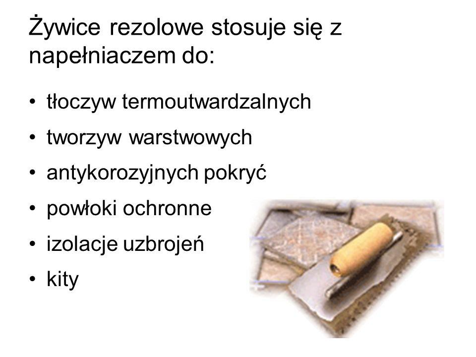 Żywice rezolowe stosuje się z napełniaczem do: tłoczyw termoutwardzalnych tworzyw warstwowych antykorozyjnych pokryć powłoki ochronne izolacje uzbroje