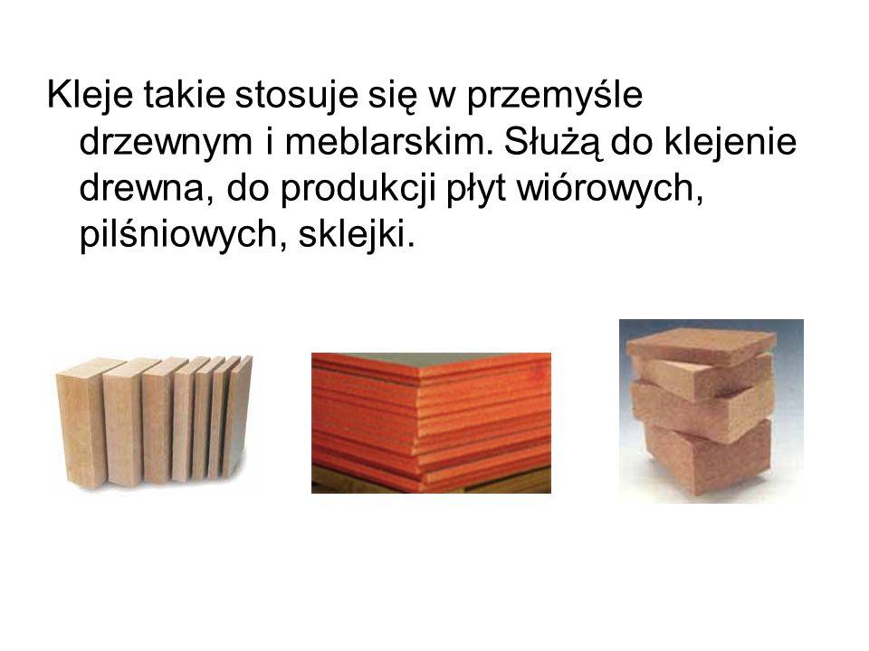 Kleje takie stosuje się w przemyśle drzewnym i meblarskim. Służą do klejenie drewna, do produkcji płyt wiórowych, pilśniowych, sklejki.