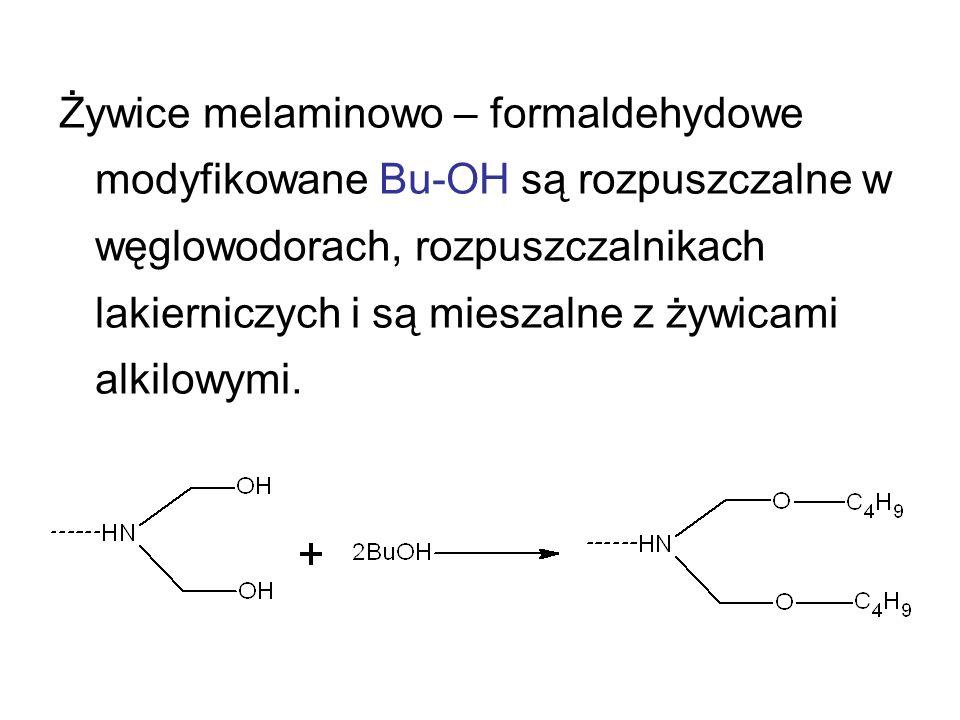 Żywice melaminowo – formaldehydowe modyfikowane Bu-OH są rozpuszczalne w węglowodorach, rozpuszczalnikach lakierniczych i są mieszalne z żywicami alki