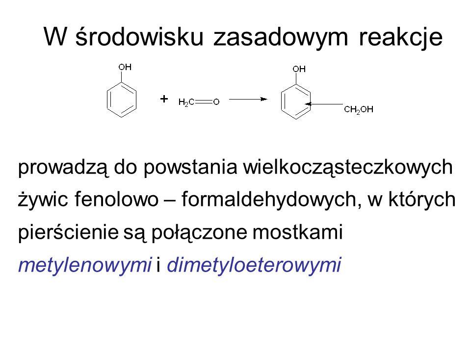 W środowisku zasadowym reakcje prowadzą do powstania wielkocząsteczkowych żywic fenolowo – formaldehydowych, w których pierścienie są połączone mostka
