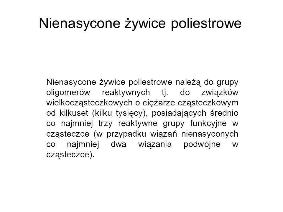 Nienasycone żywice poliestrowe Nienasycone żywice poliestrowe należą do grupy oligomerów reaktywnych tj. do związków wielkocząsteczkowych o ciężarze c