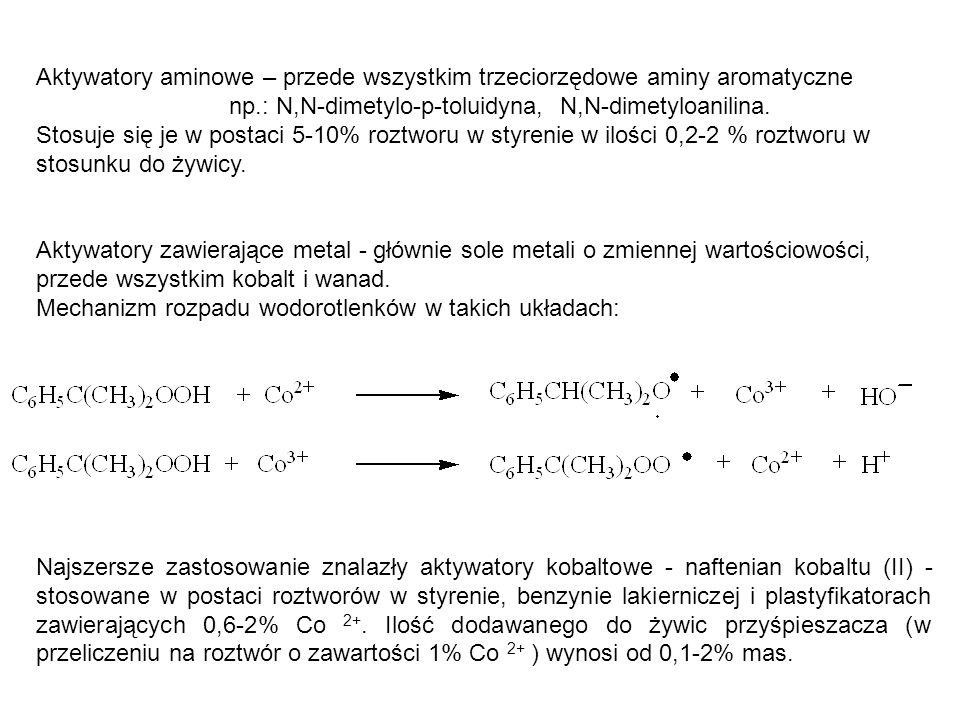 Aktywatory aminowe – przede wszystkim trzeciorzędowe aminy aromatyczne np.: N,N-dimetylo-p-toluidyna, N,N-dimetyloanilina. Stosuje się je w postaci 5-