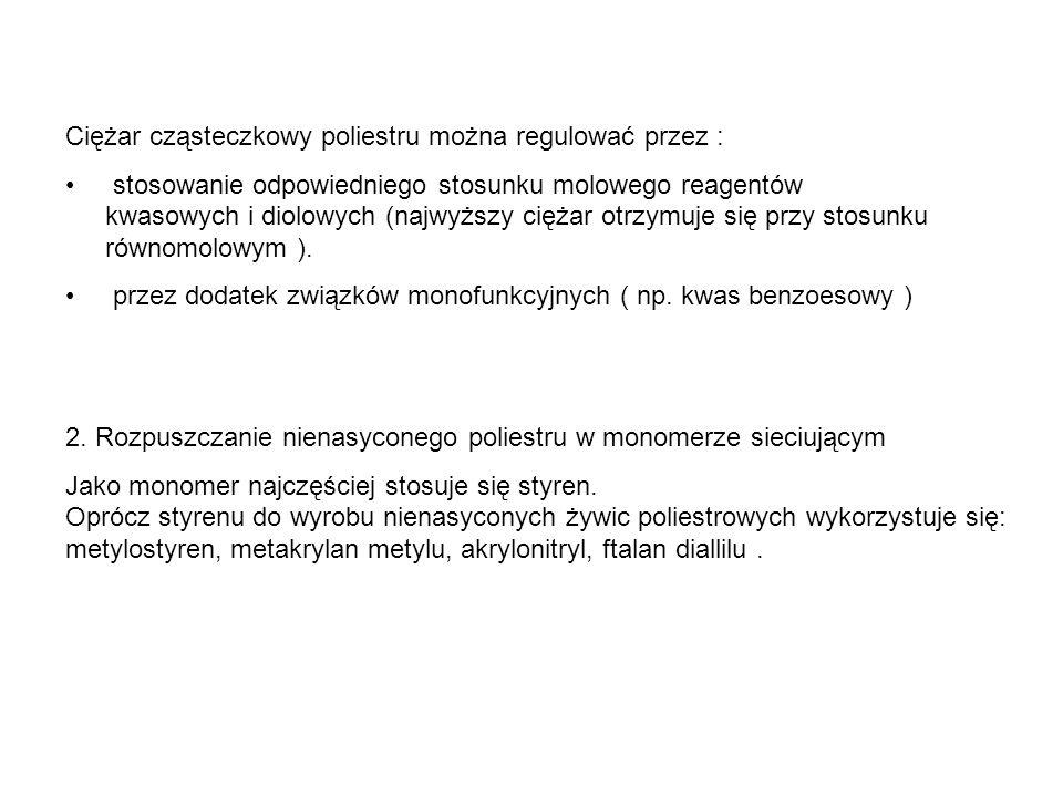 Utwardzanie żywic Nienasycone żywice poliestrowe utwardza stosując typowe inicjatory dla polimeryzacji wolnorodnikowej np: nadtlenek benzoilu itp..