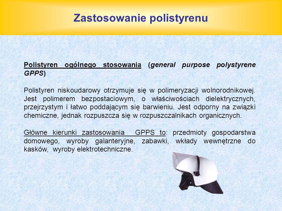 Zastosowanie polistyrenu Polistyren ogólnego stosowania (general purpose polystyrene GPPS) Polistyren niskoudarowy otrzymuje się w polimeryzacji wolno